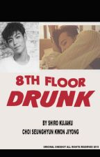 8th Floor Drunk | GTOP by ShiroKujaku