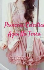 Princesa Celestial Aqui Na Terra by toriasanches