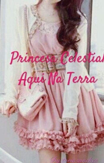 Princesa Celestial Aqui Na Terra