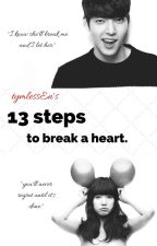 13 Steps to Break a Heart by fallEnReyven