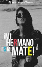 ¡Mi Hermano es mi Mate!  by MariiaYepezTineo