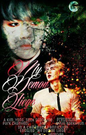 My Demon Liege (A ChanBaek Fanfiction) by Kim_Yong_Seok94