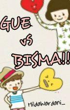 Gue vs Bisma!! by HildaWardani_