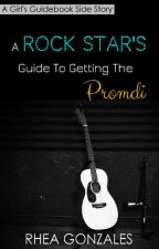 A Rock Star's Guide To Getting The Promdi (A Girl's Guidebook #1.5) by rheahime