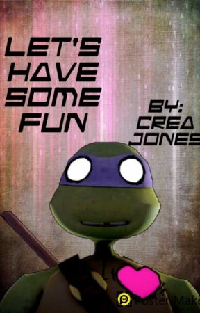Let's Have Some Fun Donnie X Reader - Making another TMNT x Reader