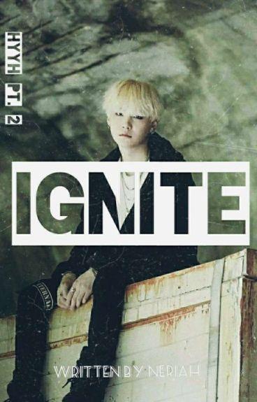 Ignite ||BTS Suga/Yoongi|| [HYYH pt. 2]