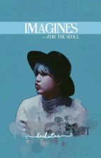 Kpop Imagines (For the Seoul) /closed/ by -haikutae