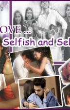 Selfish and Selfless by mishashergill