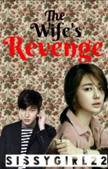 THE WIFE'S  REVENGE #wattys2016 (Editing)