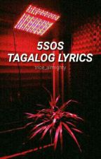5SOS Tagalog Lyrics by trice_almighty