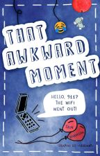 That Awkward moment by ProwriterXD