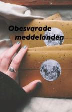 Obesvarade meddelanden // o.e by Hasakovicx