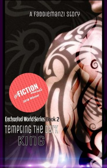 Tempting The Dark King (The Enchanted World Book 2)