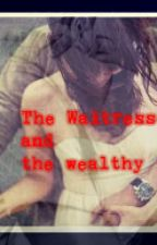 The waitress and the wealthy by AstridRosenberg4