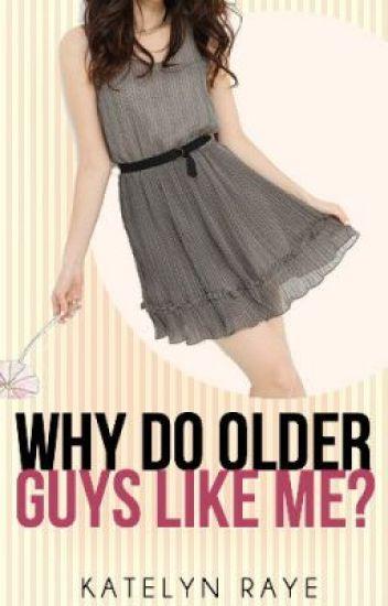 WHY DO OLDER GUYS LIKE ME?!?! (editing)