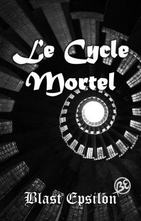 Le Cycle Mortel by BlastEpsilon