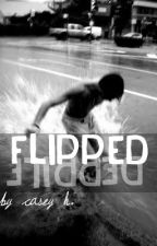 FLIPPED [BoyxBoy] (RE-WRITING) by goldie523