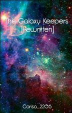 The Galaxy Keepers [Rewritten] by Carisa_2205