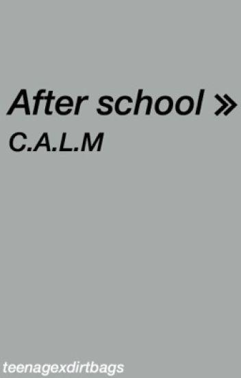 After School ≫ [c.a.l.m ot4]