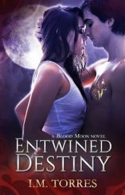 Entwined Destiny - Blood Moon | 1 by Sexyglamoruz