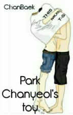 Park Chanyeol's toy (ChanBaek) by _yusshi