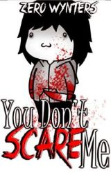 You Don't Scare Me. (( Jeff The Killer Romance )) by ZeroWyntersxX