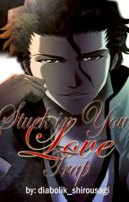 Stuck in Your (Love) Trap [Bleach Aizen Sousuke Fanfiction] by diabolik_shirousagi
