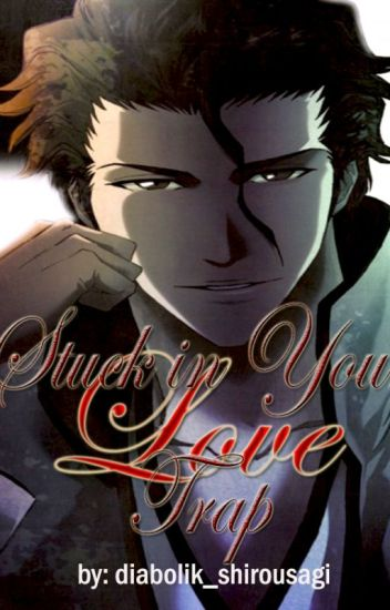 Stuck in Your (Love) Trap [Bleach Aizen Sousuke Fanfiction]