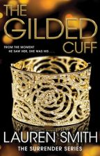 The Gilded Cuff by LaurenSmithAuthor