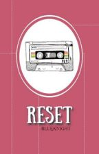 Reset by Blue_Knight