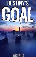 Destiny's goal by Larunda