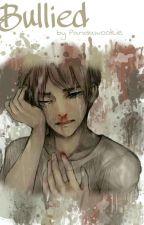 Bullied (Ereri FF) by Pandawookie