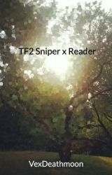 TF2 Sniper x Reader by VexDeathmoon