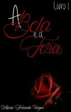 A Bela e a Fera. by DocedePimenta