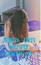Jullia, Um Novo Começo by maryannarsf
