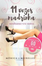 Onze vezes madrinha, nenhuma vez noiva by MonicaMeirellesdC
