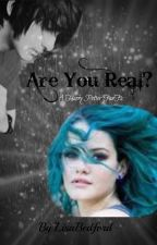 Are You Real  (harry potter fan fic) by LisaBedford