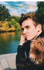 Like brother, like lover// Joe Sugg by sugg_24