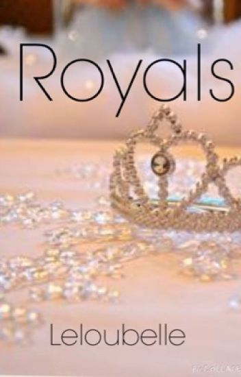 Royals [BEING EDITED]