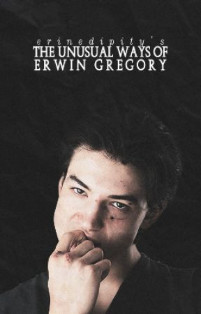 The Unusual Ways of Erwin Gregory by erinedipity