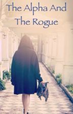 The Alpha And The Rogue by lara_spence