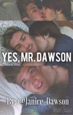 Yes, Mr. Dawson by Janice_Dawson