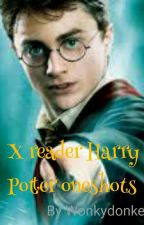 x reader Harry Potter Oneshots by wonkydonkey