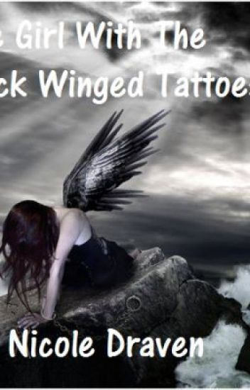 The girl with the black wing Tattoos By: Nicole Ever Draven