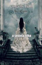 A Sétima Filha by JulietMota