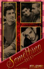 Something Great | Ziam [Universo A/B/O] [CONCLUÍDA] by https_stylinson
