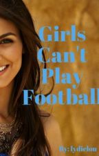 Girls Can't Play Football by lydielou