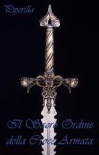 Il Sacro Ordine della Croce Armata (#Wattys2016) by Piperilla