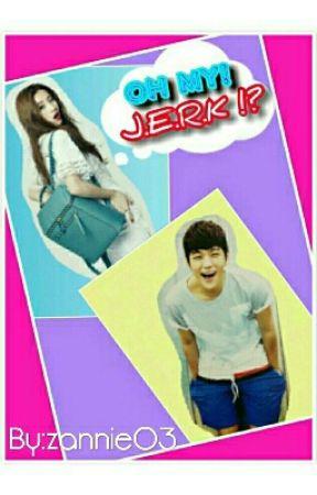 OH MY J.E.R.K!?  (O.M.J) support po!^_^v by zannie03