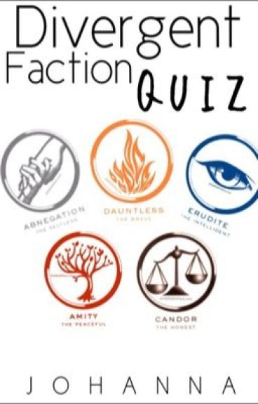 Divergent: Faction Quiz - Johanna - Wattpad